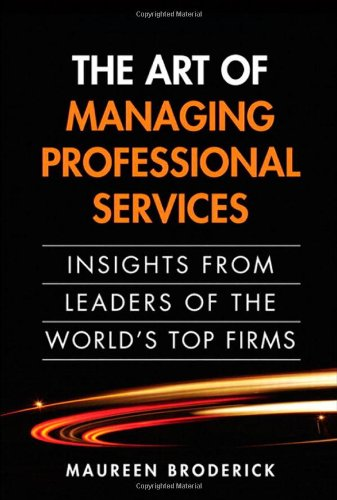 9780137042524: The Art of Managing Professional Services: Insights from Leaders of the World's Top Firms