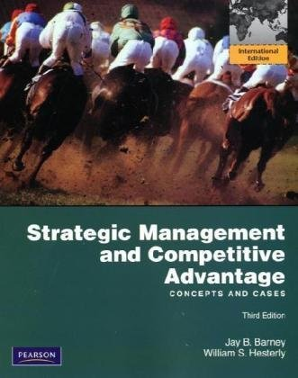 9780137042876: Strategic Management and Competitive Advantage: Concepts and Cases. Jay B. Barney, William S. Hesterly