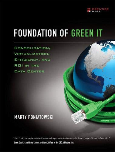 9780137043750: Foundation of Green IT: Consolidation, Virtualization, Efficiency, and ROI in the Data Center