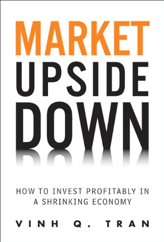 9780137044863: Market Upside Down: How to Invest Profitably in a Shrinking Economy