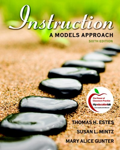 9780137046737: Instruction: A Models Approach (6th Edition)