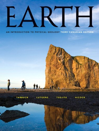 Earth: An Introduction to Physical Geology, 3rd Canadian Edition: Edward J. Tarbuck