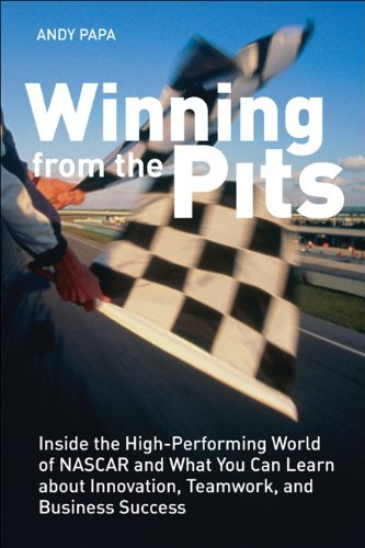 9780137048311: Winning from the Pits: Inside the High-Performing World of NASCAR and What You Can Learn about Innovation, Teamwork, and Business Success