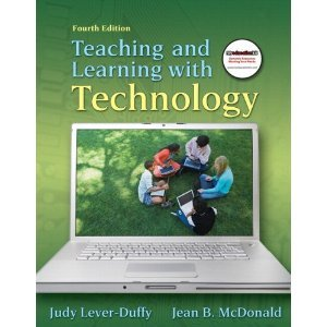 Teaching and Learning with Technology: Lever-Duffy, Judy; McDonald,