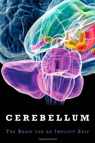 9780137050680: The Cerebellum: Brain for an Implicit Self
