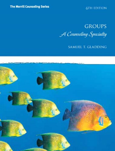 9780137051526: Groups: A Counseling Specialty (6th Edition) (Merrill Counseling (Hardcover))