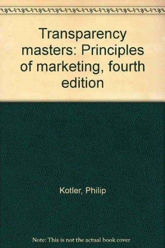 9780137053940: Transparency masters: Principles of marketing, fourth edition