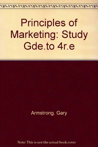 Principles of Marketing: Study Gde.to 4r.e: Armstrong, Gary; Kotler,