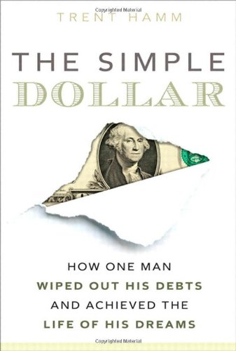 9780137054251: The Simple Dollar: How One Man Wiped Out His Debts and Achieved the Life of His Dreams