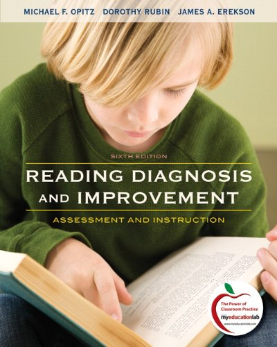 Reading Diagnosis and Improvement: Assessment and Instruction (6th Edition): Opitz, Michael, Rubin,...