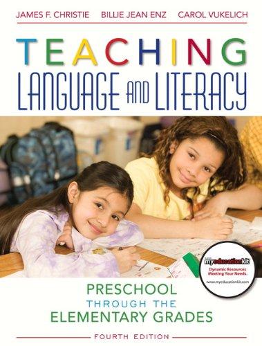 9780137057627: Teaching Language and Literacy: Preschool Through the Elementary Grades (4th Edition)