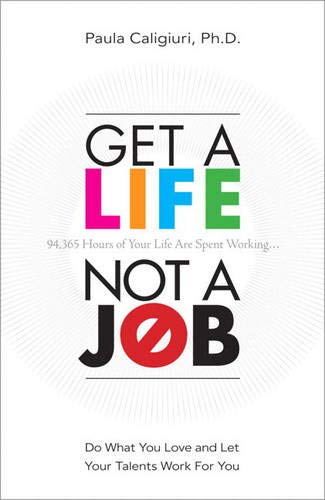 9780137058495: Get a Life, Not a Job: Do What You Love and Let Your Talents Work for You