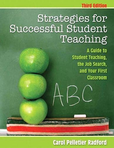 Strategies for Successful Student Teaching: A Guide: Carol M Pelletier