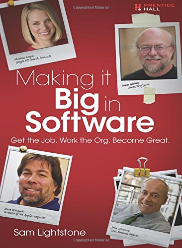 9780137059676: Making it Big in Software: Get the Job. Work the Org. Become Great.