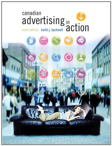 Canadian Advertising in Action, Ninth Edition: Keith J. Tuckwell