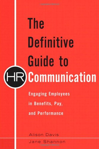 9780137061433: The Definitive Guide to HR Communication: Engaging Employees in Benefits, Pay, and Performance