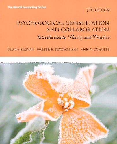 9780137062645: Psychological Consultation and Collaboration: Introduction to Theory and Practice (7th Edition) (The Merrill Counseling Series)