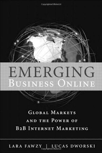 9780137064410: Emerging Business Online: Global Markets and the Power of B2B Internet Marketing