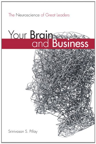 9780137064441: Your Brain and Business: The Neuroscience of Great Leaders