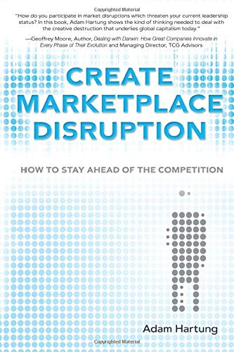 9780137064878: Create Marketplace Disruption: How to Stay Ahead of the Competition, (paperback)