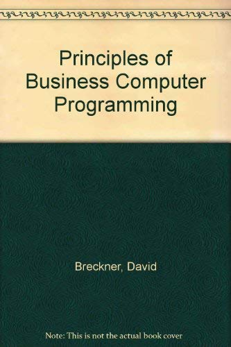 9780137066148: Principles of Business Computer Programming