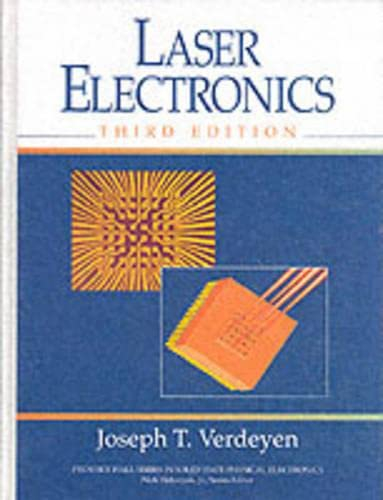 9780137066667: Laser Electronics:United States Edition (Solid State Physical Electronics Series)