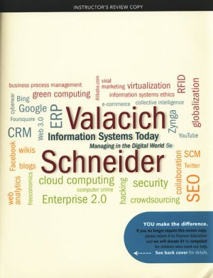 Information System Today Managing the Digital World: Joe Valacich