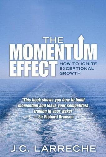 9780137067213: The Momentum Effect: How to Ignite Exceptional Growth