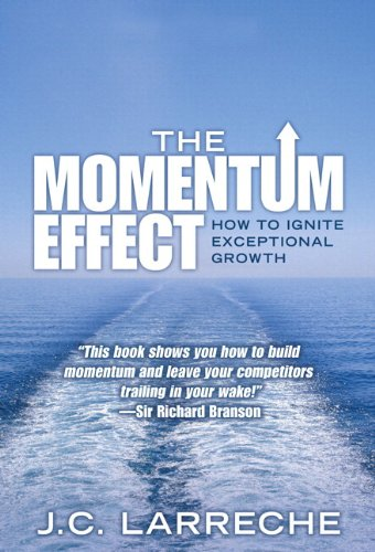 9780137067213: Momentum Effect, The (paperback): How to Ignite Exceptional Growth