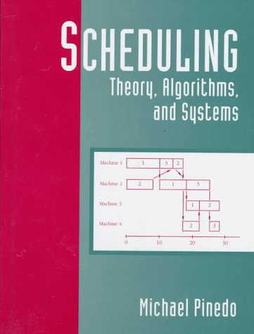 9780137067572: Scheduling: Theory, Algorithms, and Systems