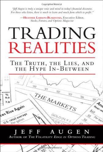 9780137070091: Trading Realities: The Truth, the Lies, and the Hype In-Between