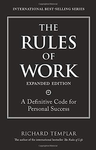 9780137072064: The Rules of Work, Expanded Edition: A Definitive Code for Personal Success (Richard Templar's Rules)