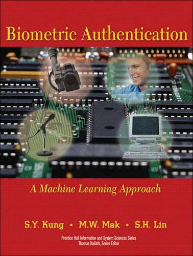 9780137074839: Biometric Authentication: A Machine Learning Approach (paperback) (Prentice Hall Information and System Sciences Series)