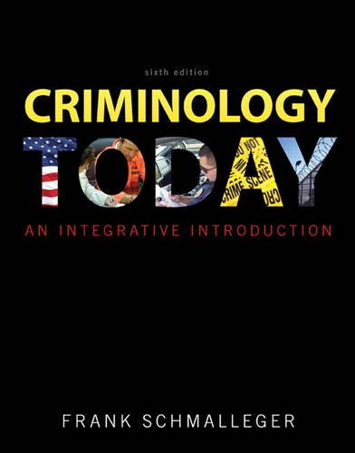 9780137074853: Criminology Today: An Integrative Introduction (6th Edition)