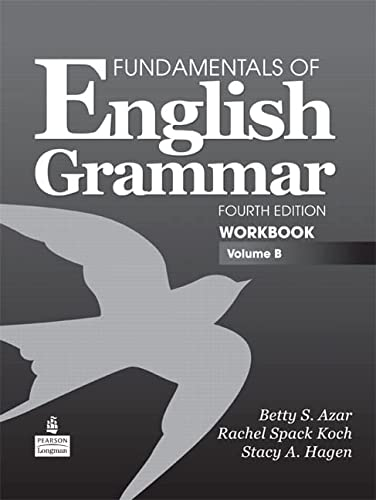 Fundamentals of English Grammar Workbook, Volume B: Betty S. Azar;