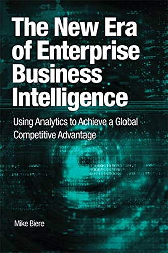 9780137075423: The New Era of Enterprise Business Intelligence: Using Analytics to Achieve a Global Competitive Advantage (IBM Press)