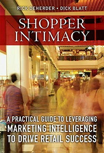 9780137075430: Shopper Intimacy: A Practical Guide to Leveraging Marketing Intelligence to Drive Retail Success (Pearson Custom Business Resources)