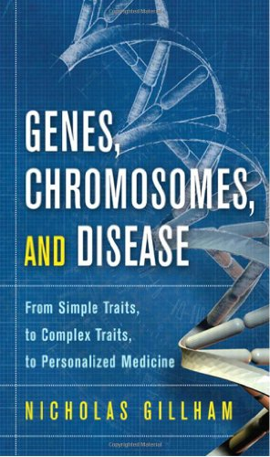 9780137075447: Genes, Chromosomes, and Disease: From Simple Traits, to Complex Traits, to Personalized Medicine (FT Press Science)