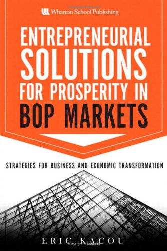 9780137079261: Entrepreneurial Solutions for Prosperity in BoP Markets: Strategies for Business and Economic Transformation
