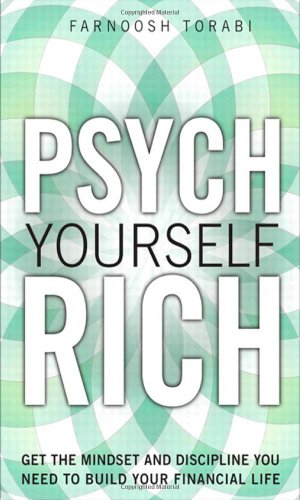 9780137079278: Psych Yourself Rich: Get the Mindset and Discipline You Need to Build Your Financial Life