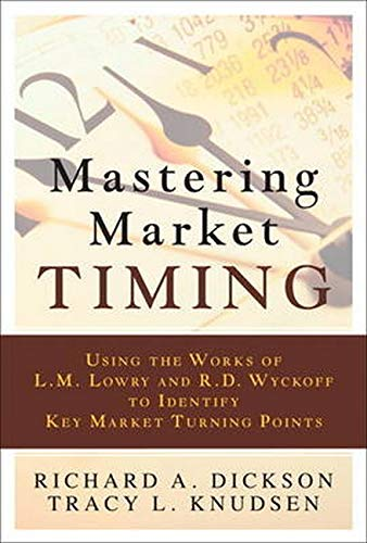 9780137079308: Mastering Market Timing: Using the Works of L.M. Lowry and R.D. Wyckoff to Identify Key Market Turning Points
