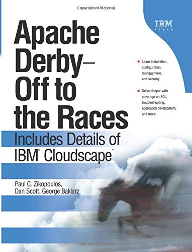 9780137080175: Apache Derby -- Off to the Races: Includes Details of IBM Cloudscape (paperback)