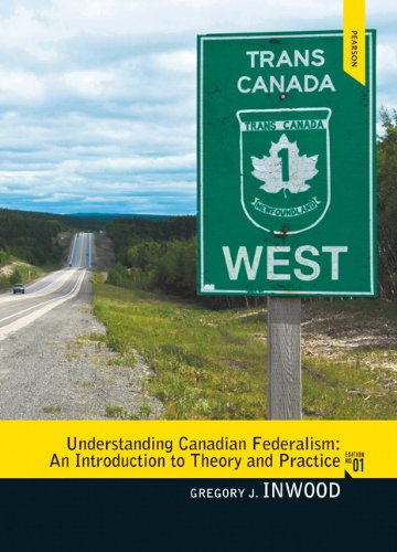 9780137081486: Understanding Canadian Federalism: An Introduction to Theory and Practice