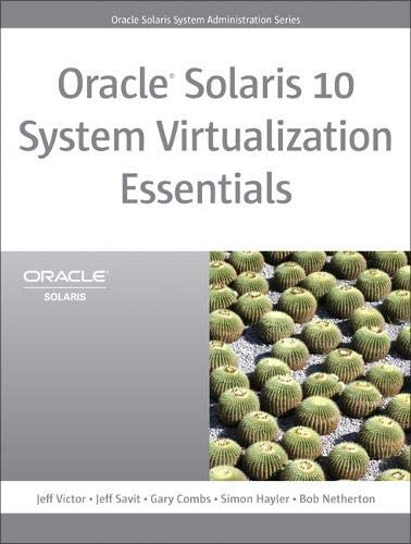 Oracle Solaris 10 System Virtualization Essentials: Gary Combs; Simon