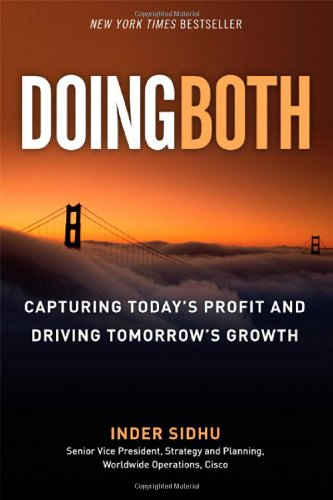 9780137083640: Doing Both: Capturing Today's Profit and Driving Tomorrow's Growth