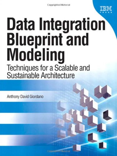 9780137084937: Data Integration Blueprint and Modeling: Techniques for a Scalable and Sustainable Architecture (IBM Press)