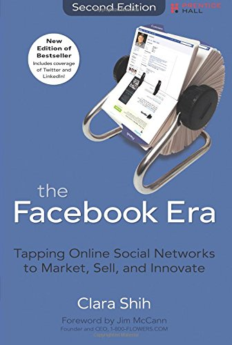 9780137085125: The Facebook Era: Tapping Online Social Networks to Market, Sell, and Innovate (2nd Edition)