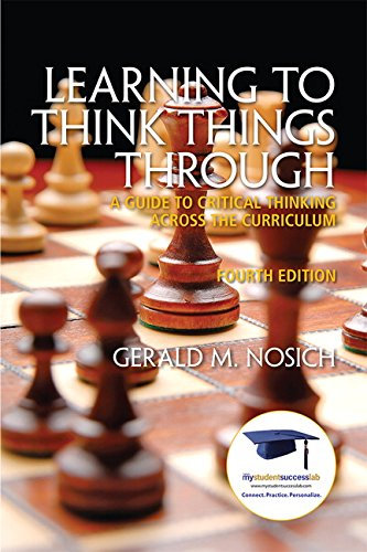 9780137085149: Learning to Think Things Through: A Guide to Critical Thinking Across the Curriculum (4th Edition)