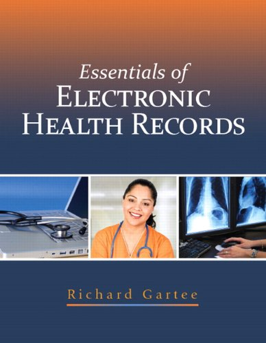 Essentials of Electronic Health Records: Gartee, Richard