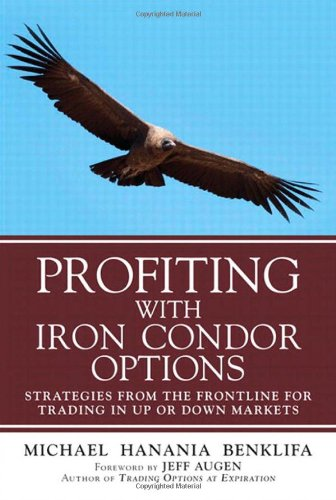 9780137085514: Profiting with Iron Condor Options: Strategies from the Frontline for Trading in Up or Down Markets (Paperback)